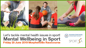 Let's tackle mental health issues in sport! Mental Wellbeing in Sport. Friday 28 June 2019 – Morphettville Racecourse