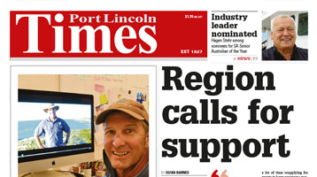 Region calls for support: As featured in The Port Lincoln Times – By Olivia Barnes