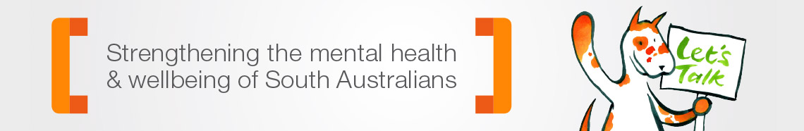 Strengthening the mental health & wellbeing of South Australians – Let's Talk